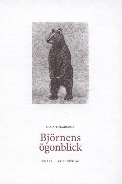 Olga Tokarczuks nya bok Björnens ögonblick recenseras av Dorota Tubielewicz Mattsson.
