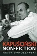 Boken om Kapuściński väckte skandal när den kom ut.