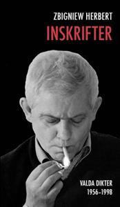 Zbigniew Herberts Valda inskrifter har nu översatts till svenska.