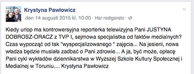 När har den kontroversiella journalisten Justyna Dobrisz-Oracz på TVP1 semester, undrar PiS-parlamentarikern Krystyna Pawlowicz och antyder att den nya regeringen kommer att se till att hon får sparken.