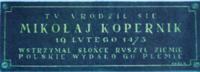 """""""Här föddes Mikolaj Kopernik 19 februari 1473. Han stannade solen, satte jorden i rörelse""""."""